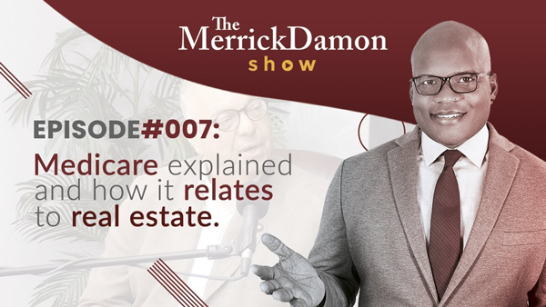 Medicare Explained and How It Relates To Real Estate